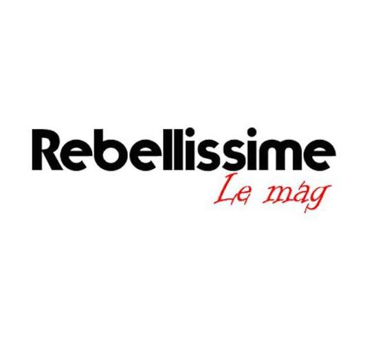 Rebellissime le mag